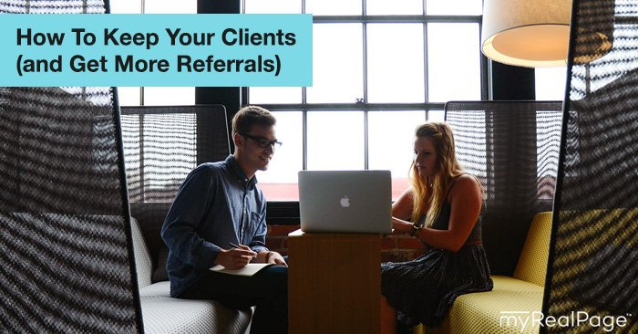 How To Keep Your Clients (and Get More Referrals)