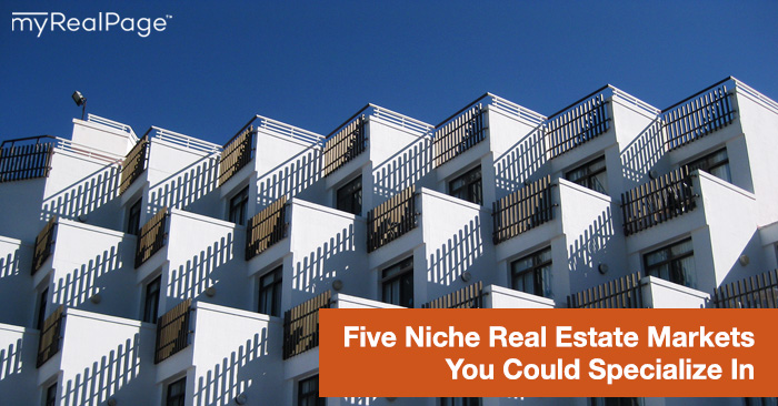 Five Niche Real Estate Markets You Could Specialize In