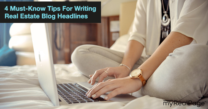 4 Must-Know Tips For Writing Real Estate Blog Headlines