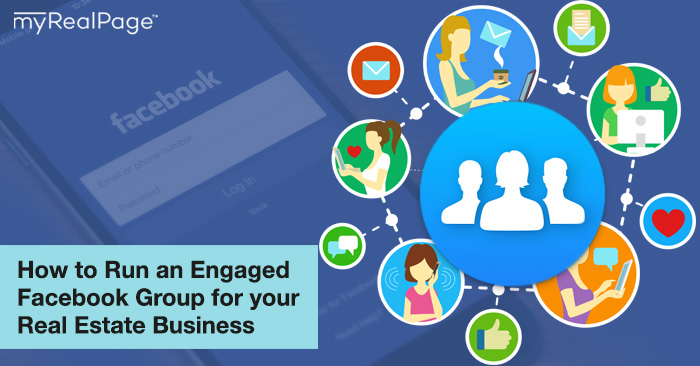 How to Run an Engaged Facebook Group for your Real Estate Business