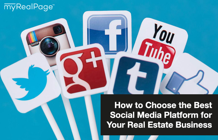 How to Choose the Best Social Media Platform for Your Real Estate Business