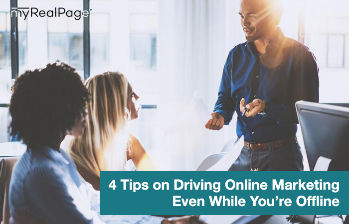 4 Tips on Driving Online Marketing Even While You're Offline