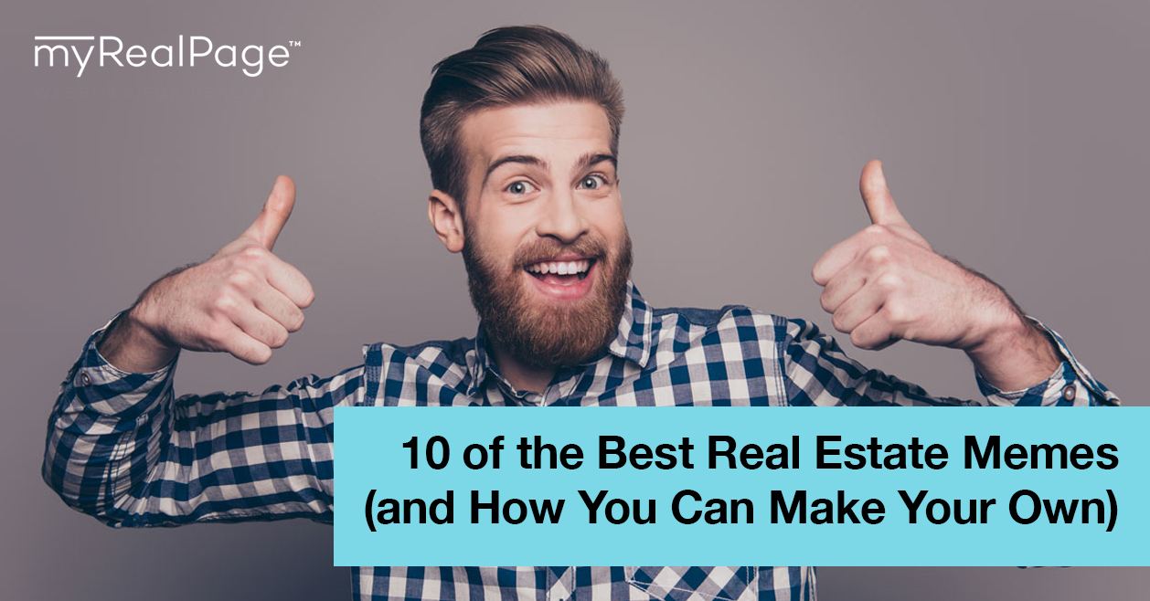 10 of the Best Real Estate Memes (and How You Can Make Your Own)