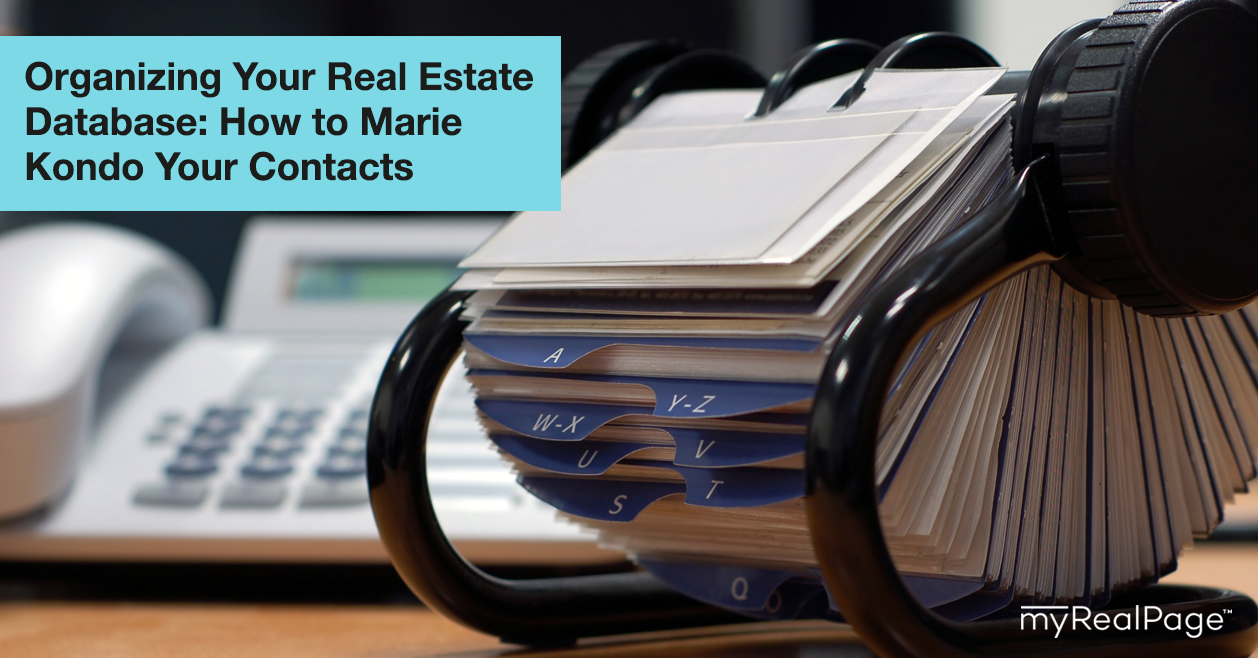 Organizing Your Real Estate Database: How to Marie Kondo Your Contacts