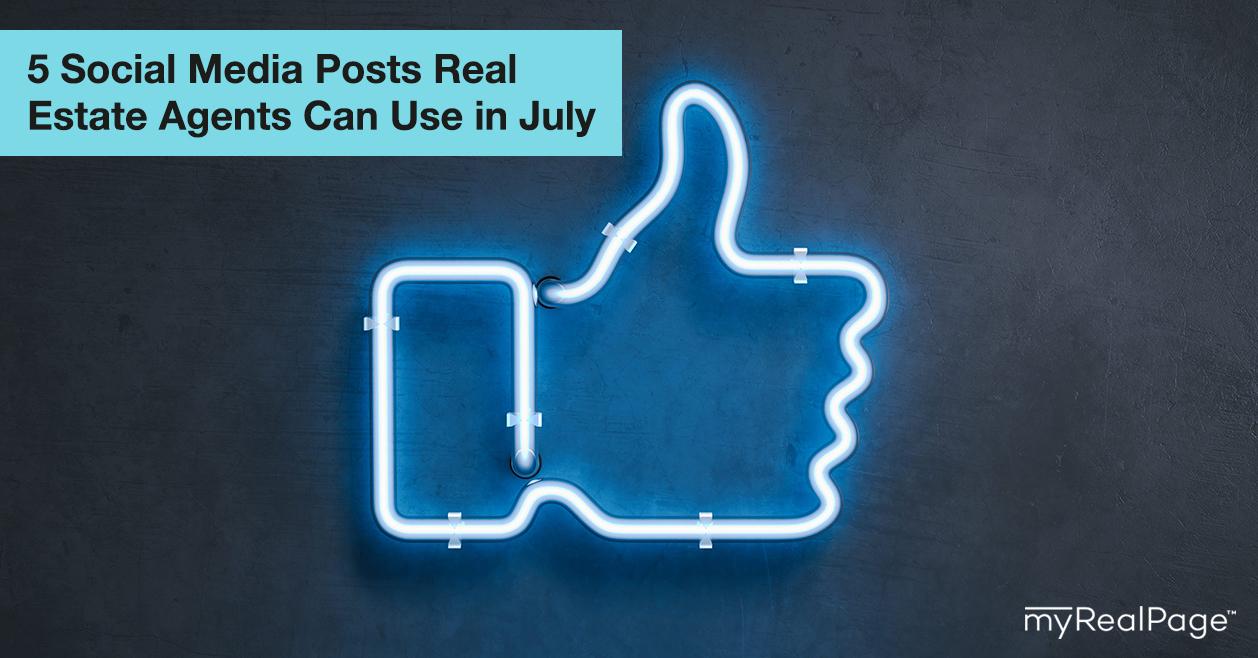 5 Social Media Posts Real Estate Agents Can Use in July