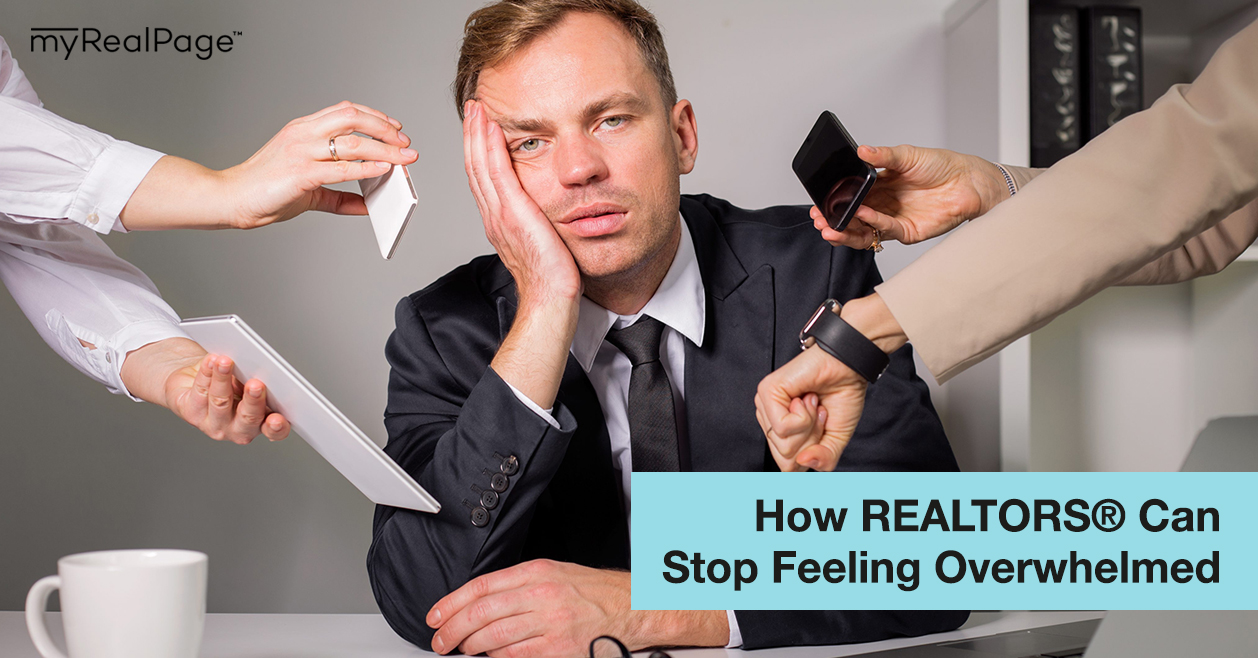 How REALTORS® Can Stop Feeling Overwhelmed