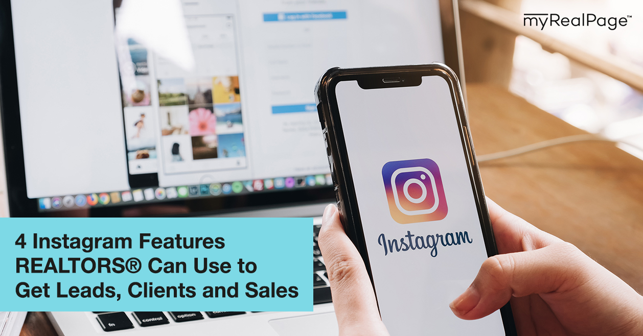 4 Instagram Features REALTORS® Can Use to Get Leads, Clients and Sales