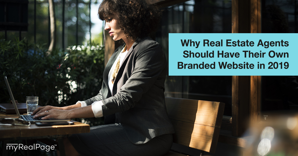 Why Real Estate Agents Should Have Their Own Branded Website in 2019