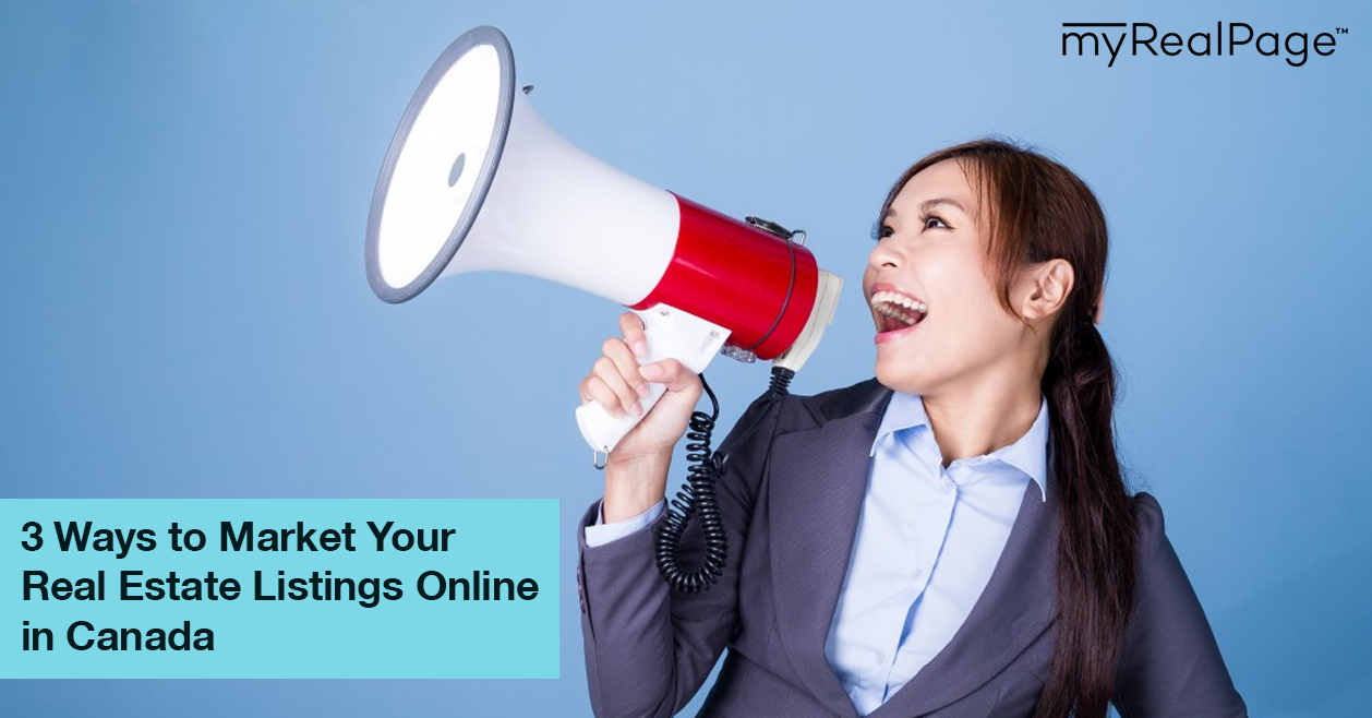 3 Ways to Market Your Real Estate Listings Online in Canada