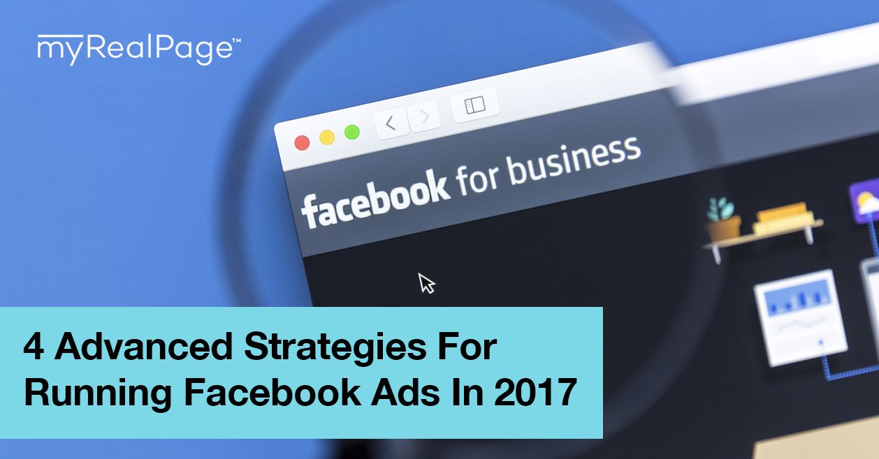 4 Advanced Strategies for Running Facebook Ads in 2017