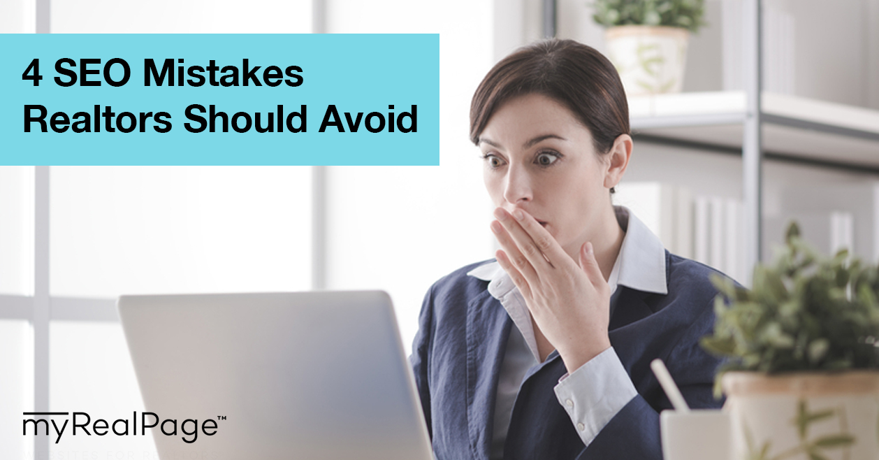 4 SEO Mistakes Realtors Should Avoid