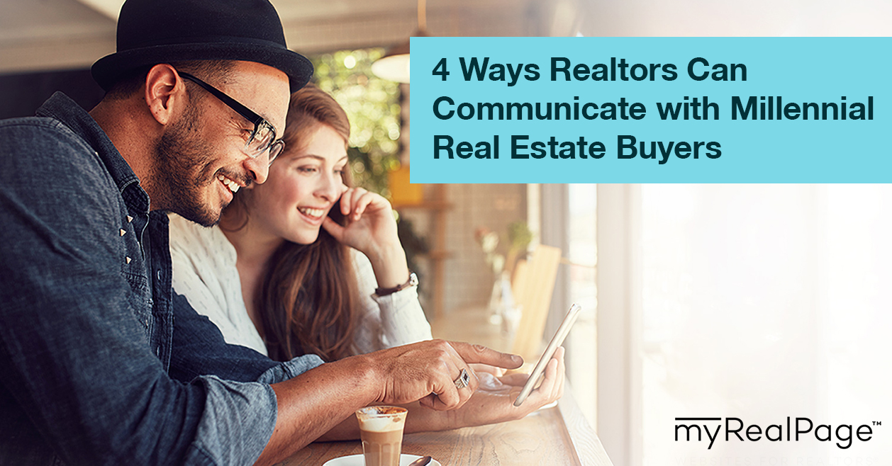 4 Ways Realtors Can Communicate with Millennial Real Estate Buyers