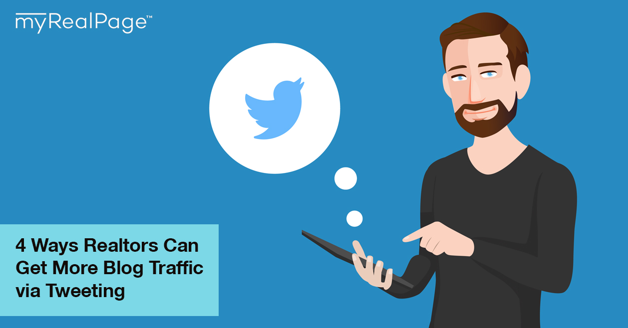 4 Ways Realtors Can Get More Blog Traffic via Tweeting