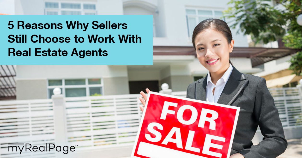5 Reasons Why Sellers Still Choose to Work With Real Estate Agents