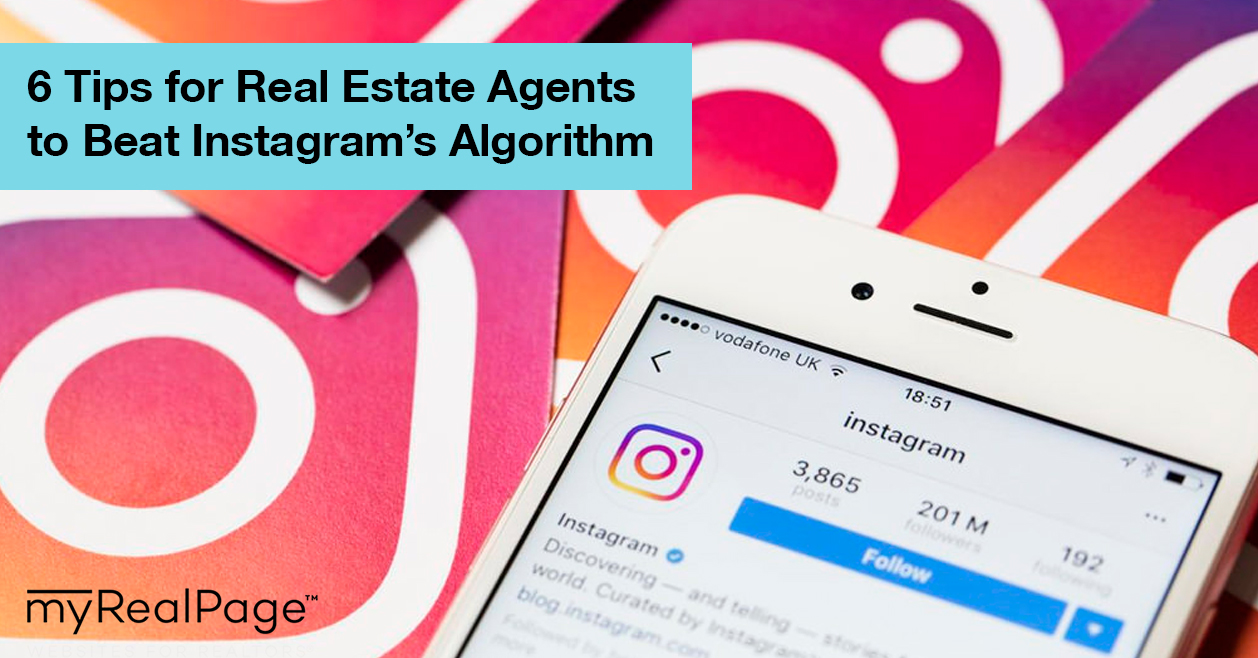 Instagram for Realtors: 5 Tips for Beating Instagram's Algorithm