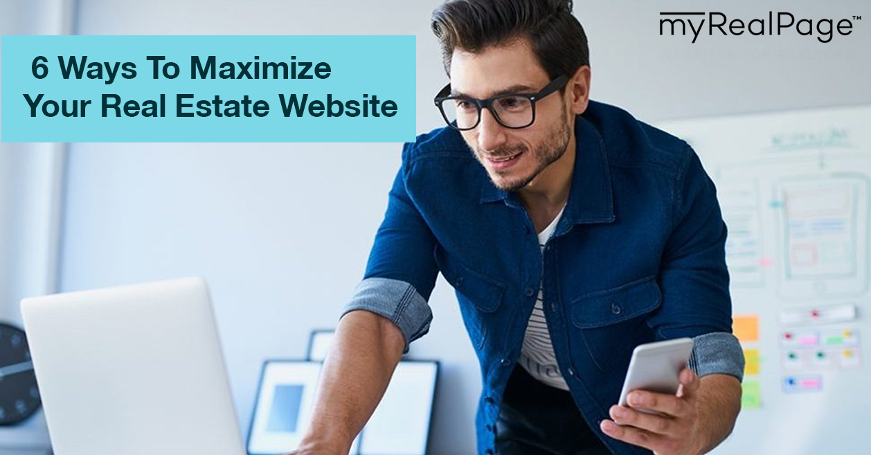 6 Ways To Maximize Your Real Estate Website