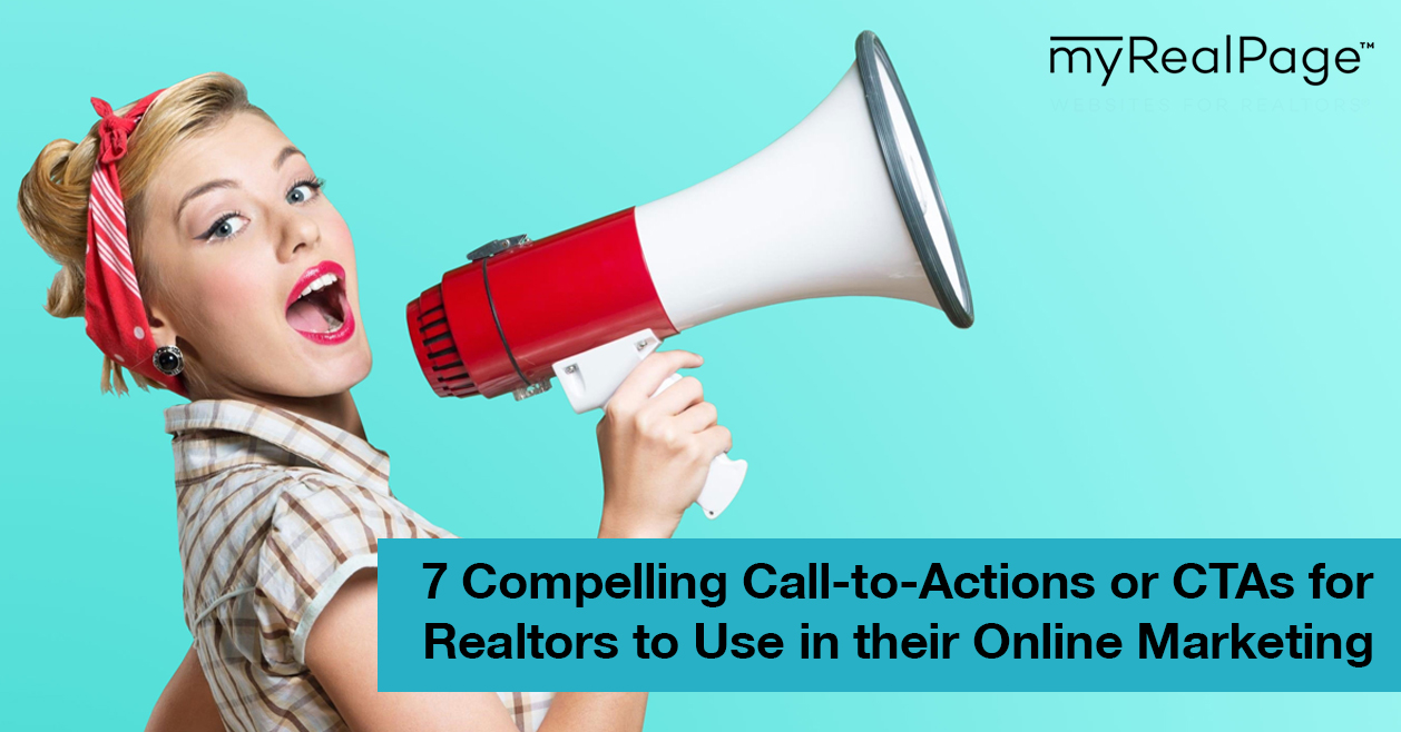 7 Compelling Call-To-Actions Or CTAs For Realtors To Use In Their Online Marketing