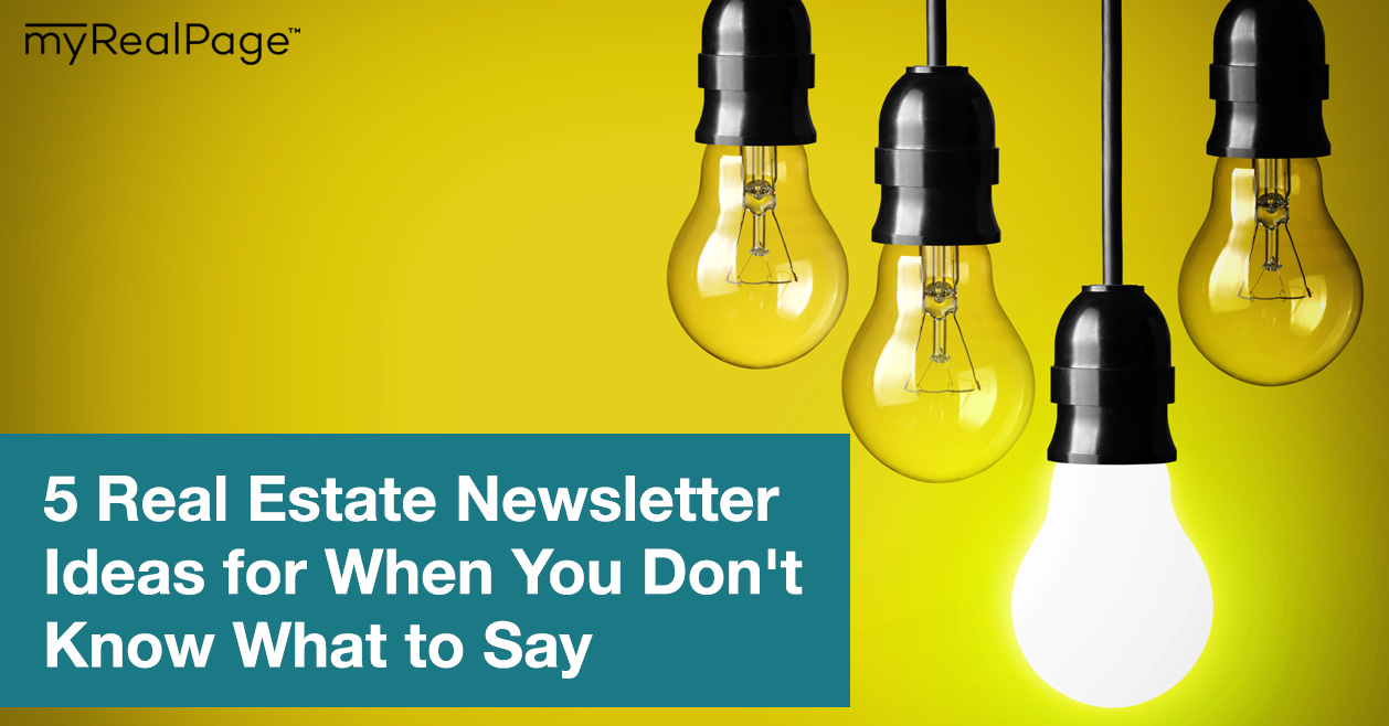 5 Real Estate Newsletter Ideas for When You Don't Know What to Say