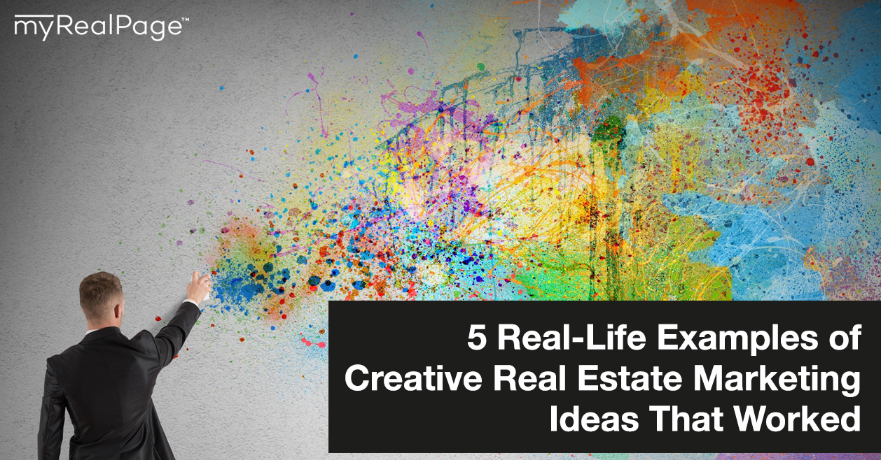 5 Real-Life Examples Of Creative Real Estate Marketing Ideas That Worked