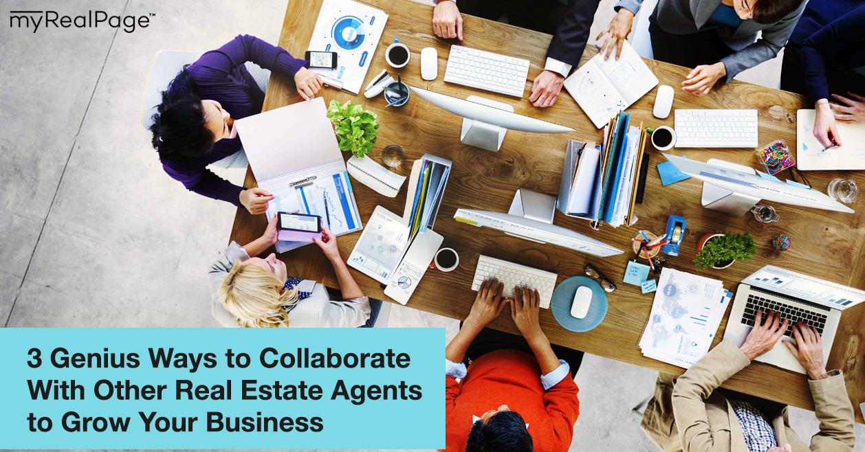 3 Genius Ways to Collaborate With Other Real Estate Agents to Grow Your Business