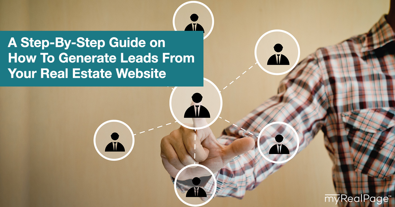 A Step-By-Step Guide on How To Generate Leads From Your Real Estate Website
