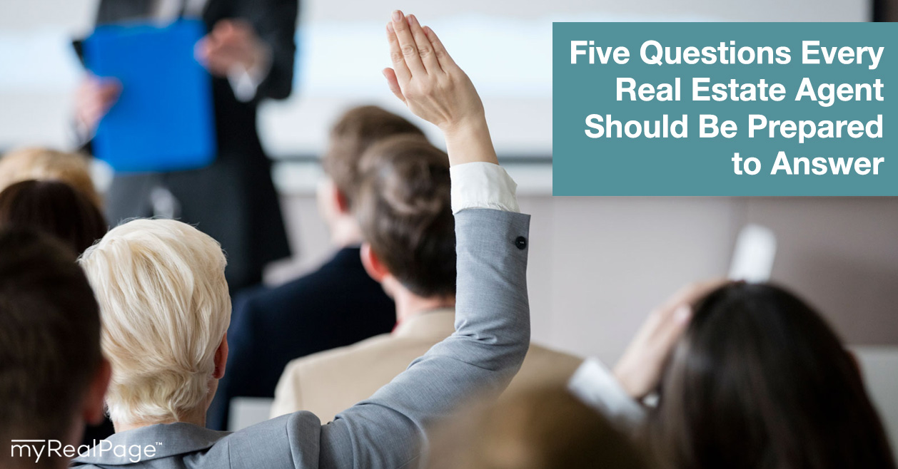Five Questions Every Real Estate Agent Should Be Prepared to Answer