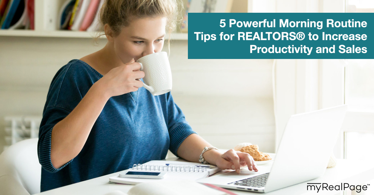 5 Powerful Morning Routine Tips for REALTORS® to Increase Productivity and Sales