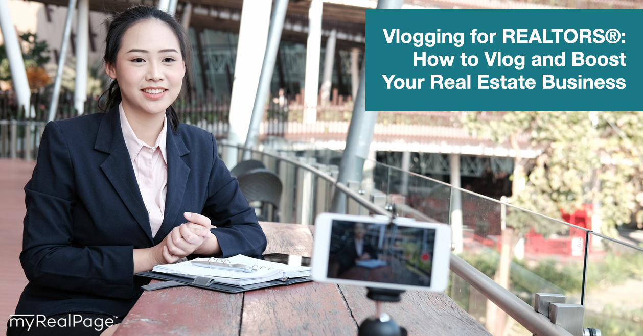 Vlogging for REALTORS®: How to Vlog and Boost Your Real Estate Business