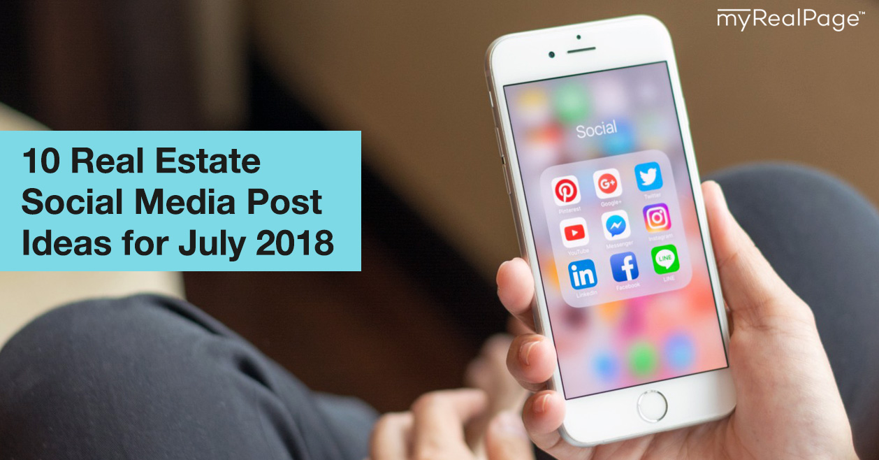 10 Real Estate Social Media Post Ideas for July 2018