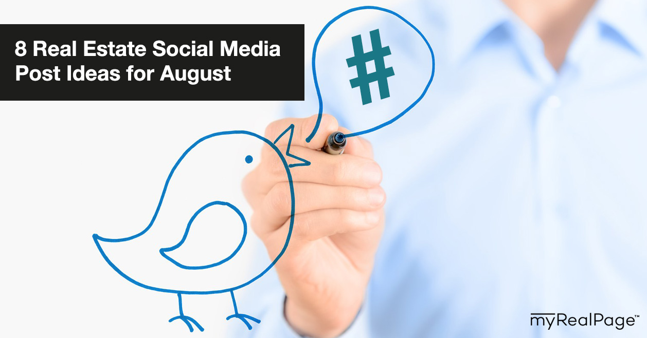 8 Real Estate Social Media Post Ideas for August