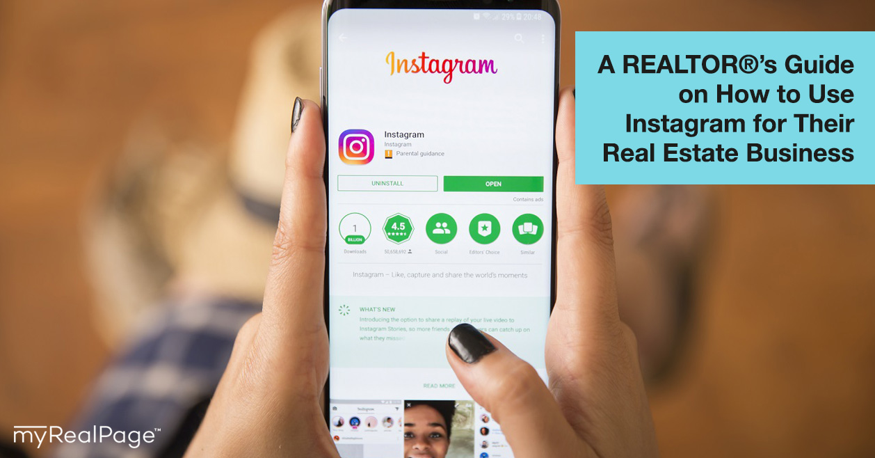 A REALTOR®'s Guide on How to Use Instagram for Their Real Estate Business