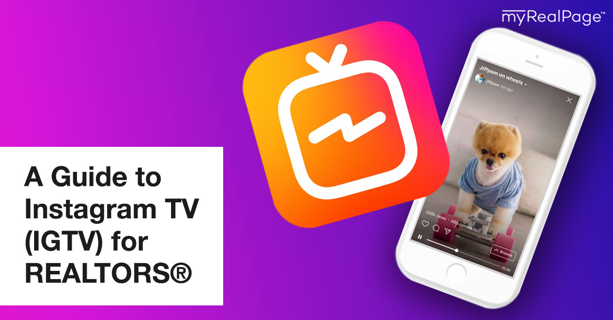 A Guide to Instagram TV (IGTV) for REALTORS®