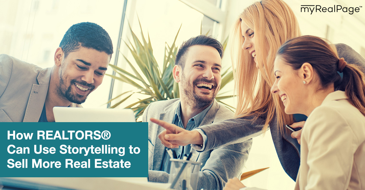 How REALTORS® Can Use Storytelling to Sell More Real Estate