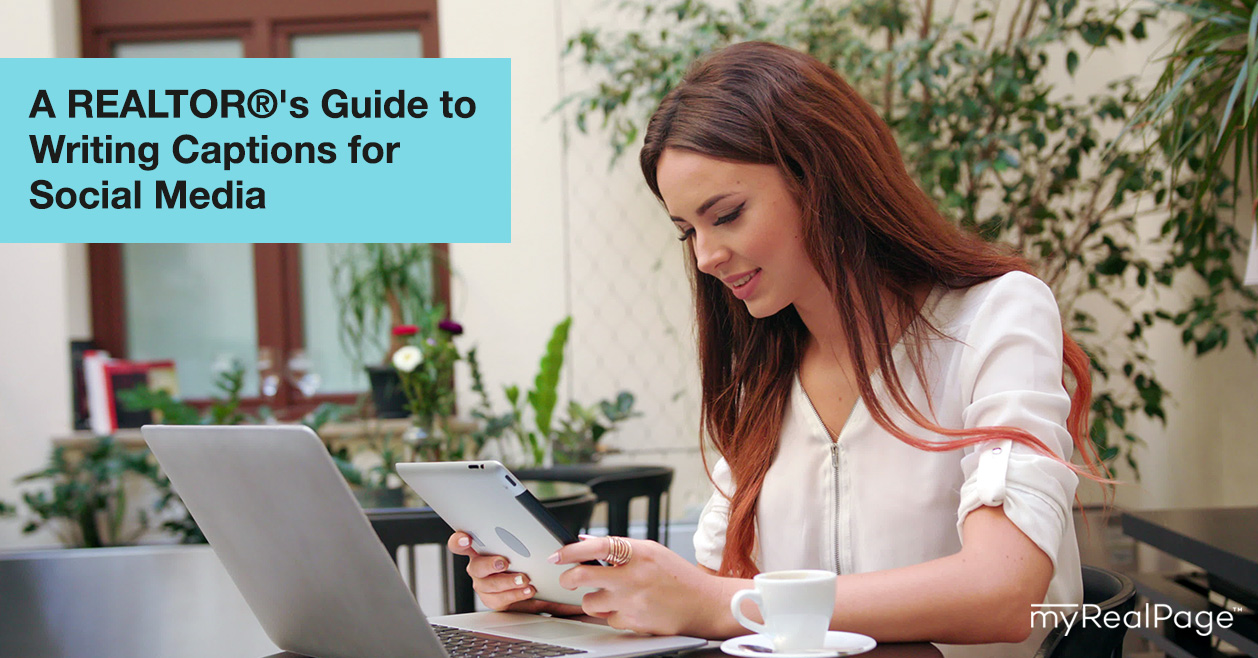 A REALTOR®'s Guide to Writing Captions for Social Media