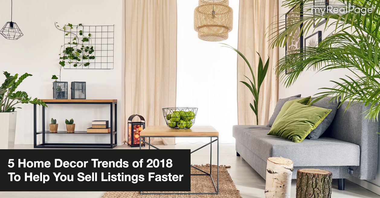 5 Home Decor Trends of 2018 To Help You Sell Listings Faster