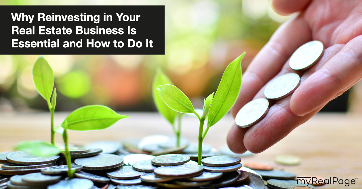 Why Reinvesting in Your Real Estate Business Is Essential and How to Do It