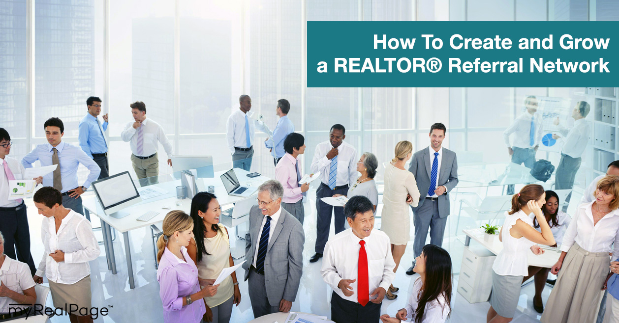 How To Create and Grow a REALTOR® Referral Network