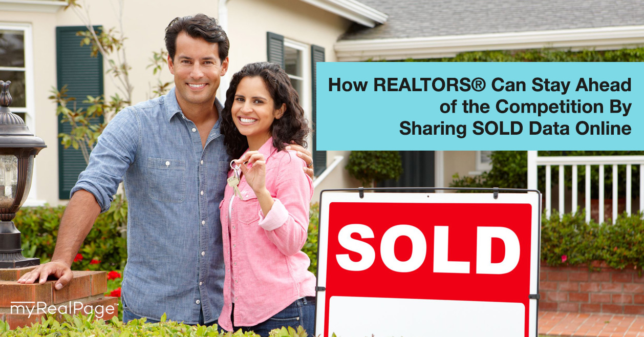 How REALTORS® Can Stay Ahead of the Competition By Sharing SOLD Data Online