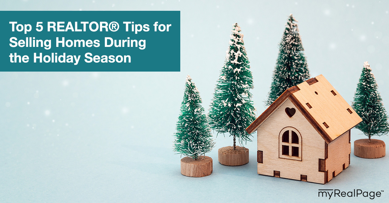 Top 5 REALTOR® Tips for Selling Homes During the Holiday Season