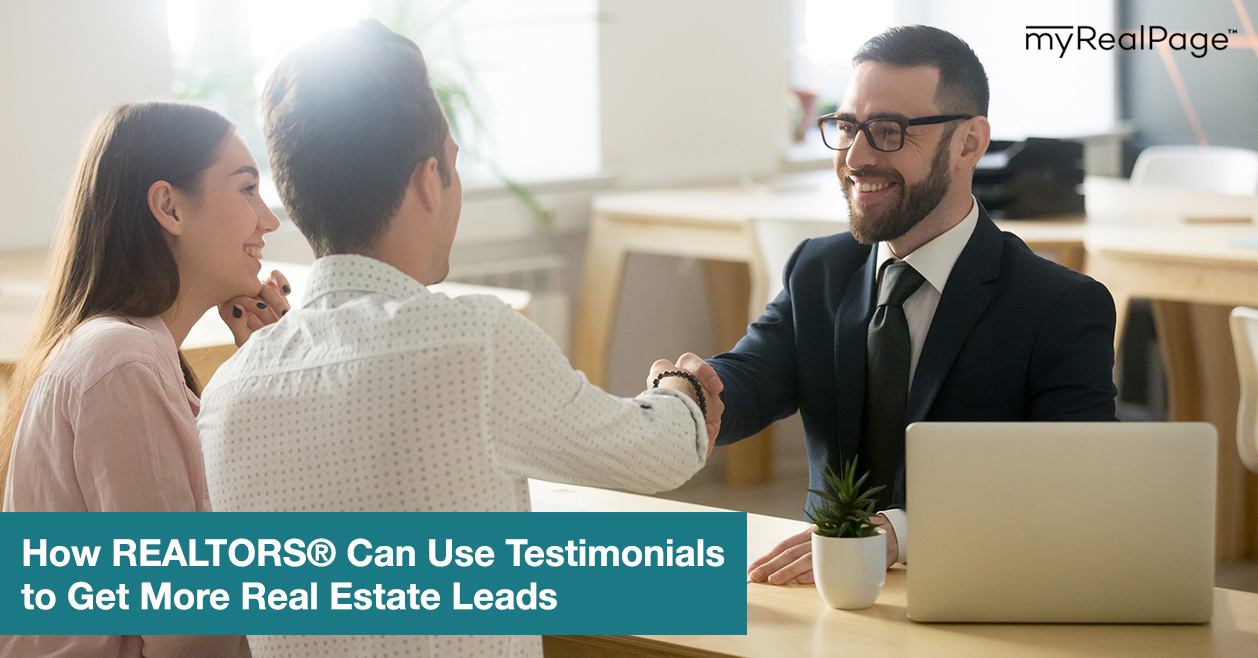 How REALTORS® Can Use Testimonials to Get More Real Estate Leads