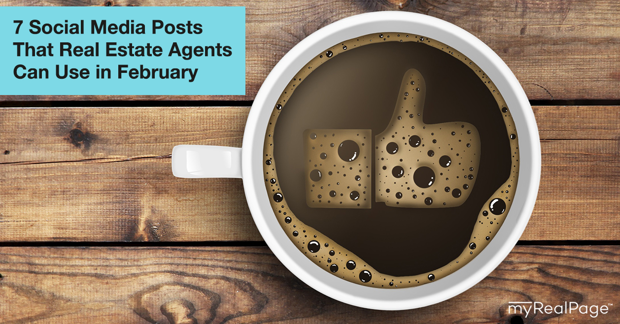 7 Social Media Posts That Real Estate Agents Can Use in February