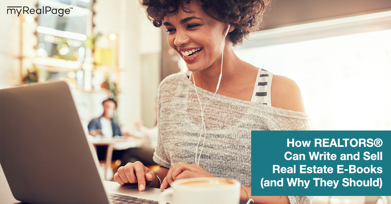 How REALTORS® Can Write and Sell Real Estate E-Books (and Why They Should)