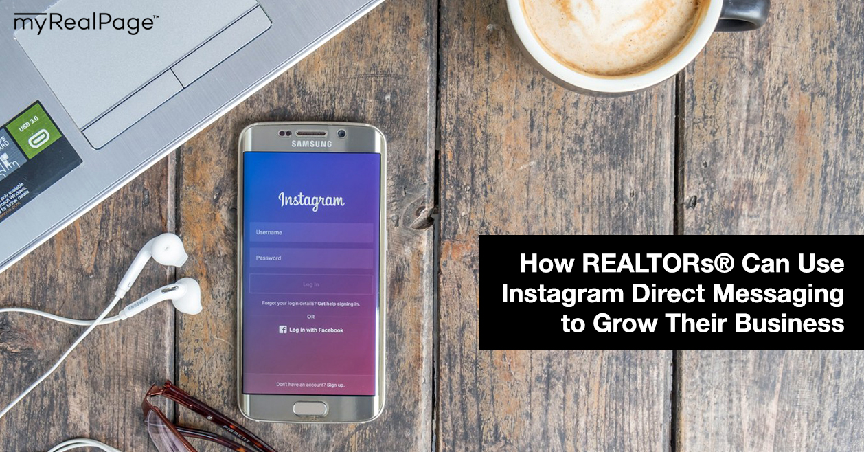 How REALTORs® Can Use Instagram Direct Messaging to Grow Their Business