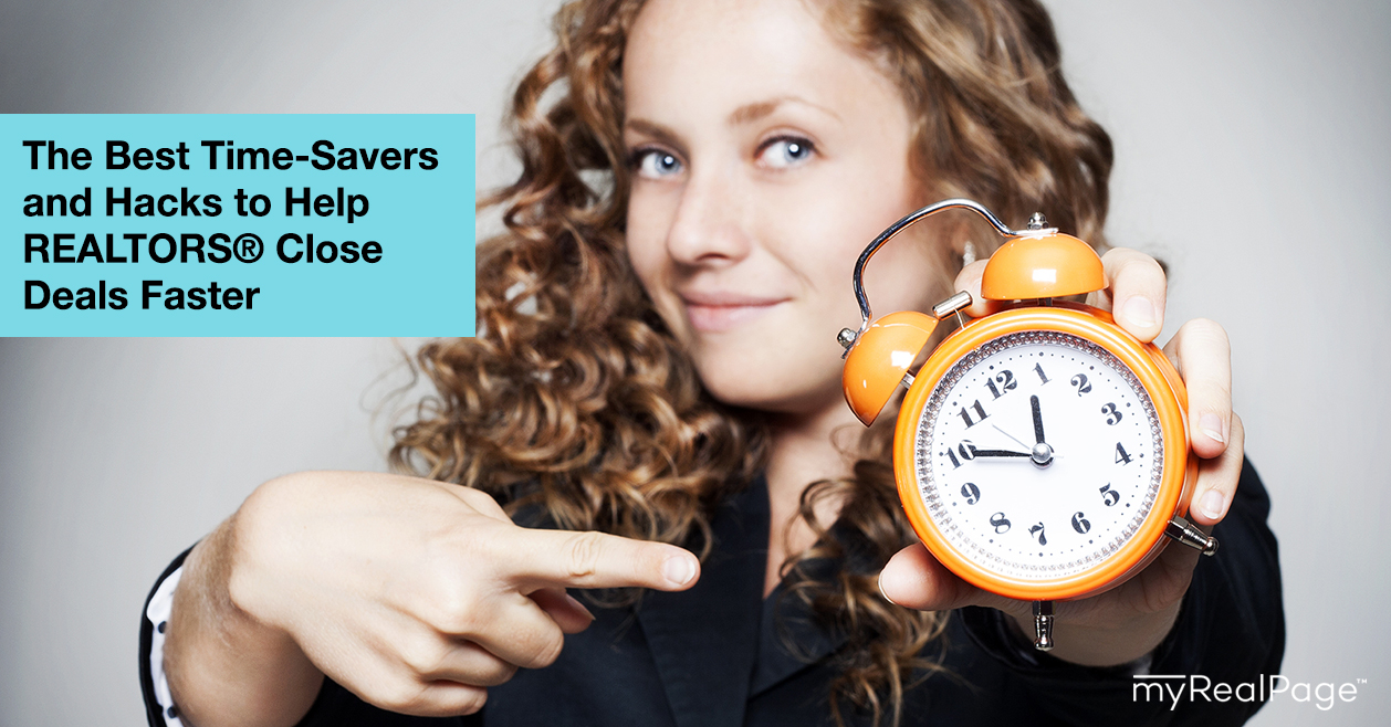 The Best Time-Savers and Hacks to Help REALTORS® Close Deals Faster