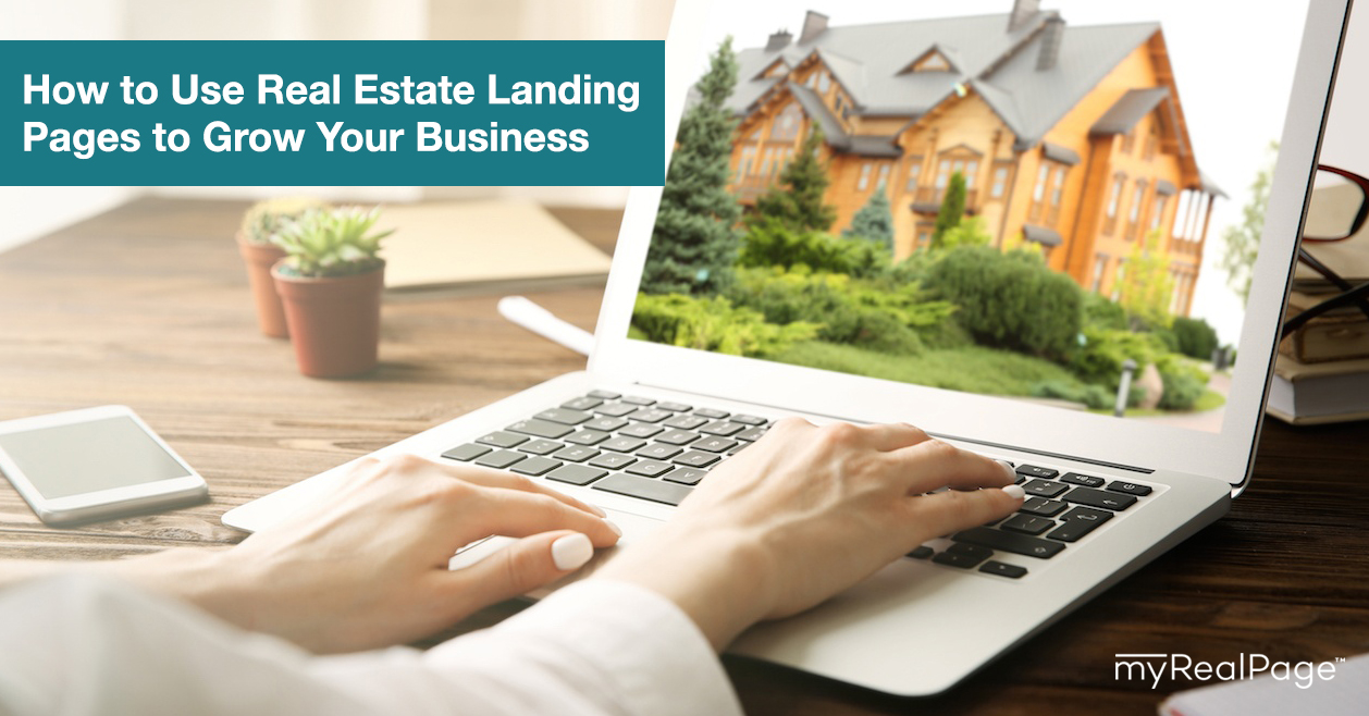 How to Use Real Estate Landing Pages to Grow Your Business