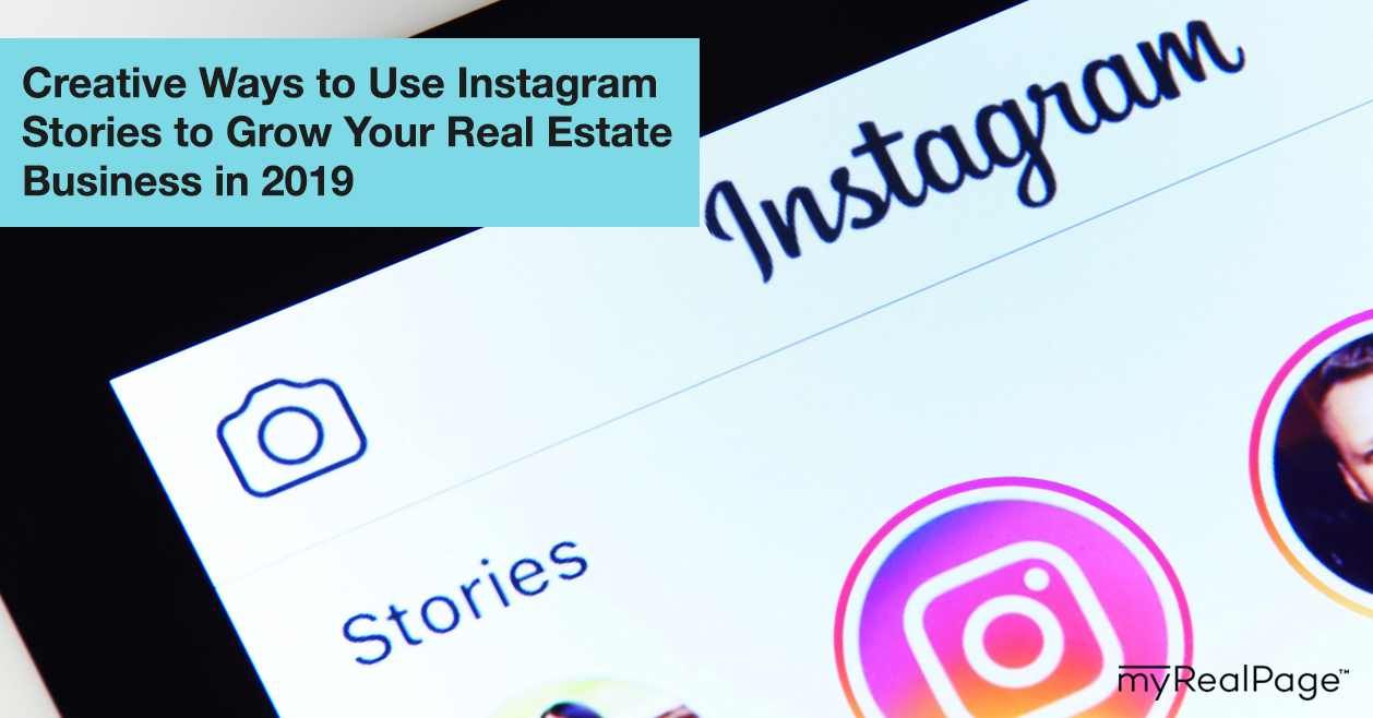 Creative Ways to Use Instagram Stories to Grow Your Real Estate Business in 2019