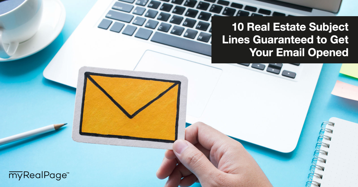 10 Real Estate Subject Lines Guaranteed to Get Your Email Opened