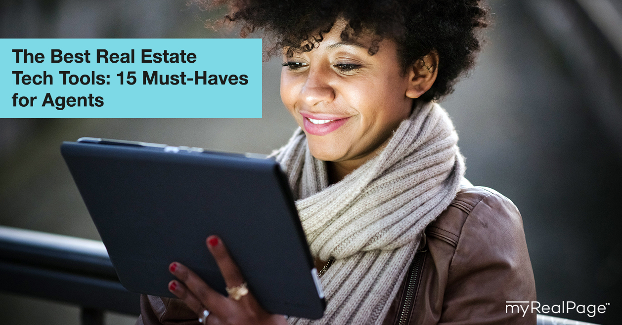 The Best Real Estate Tech Tools: 15 Must-Haves for Agents