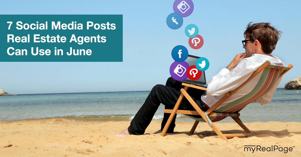7 Social Media Posts Real Estate Agents Can Use in June