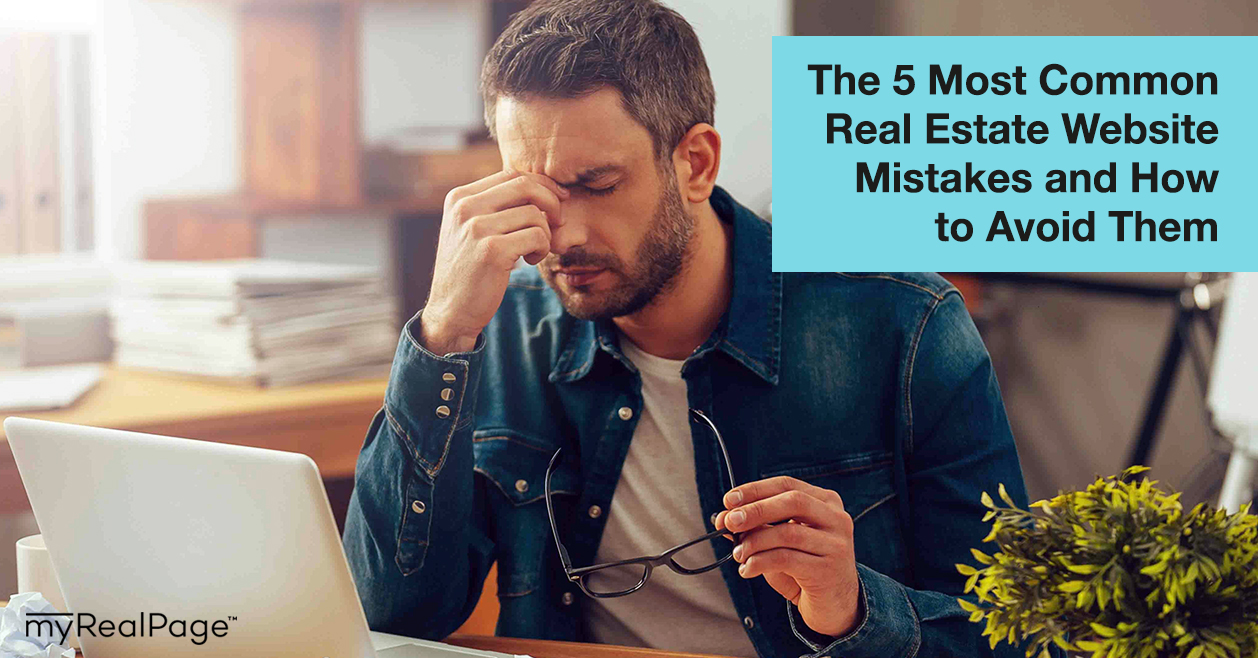 The 5 Most Common Real Estate Website Mistakes and How to Avoid Them